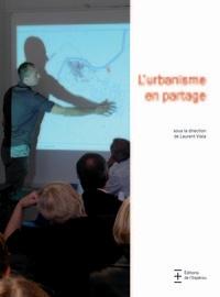 Laurent Viala - L'urbanisme en partage.
