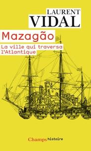 Mazagão, la ville qui traversa lAtlantique - Du Maroc à lAmazonie (1769-1783).pdf