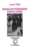 Laurent Vidal - Rituels de possession dans le Sahel - Exemples peul et zarma du Niger.