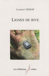 Laurent Vignat - Lignes de rive.