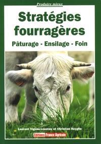 Laurent Vignau-Loustau et Christian Huyghe - Stratégies fourragères.
