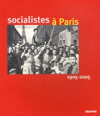 Laurent Villate - Socialistes à Paris - 1905-2005.