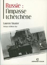 Laurent Vinatier - Russie : l'impasse tchétchène.