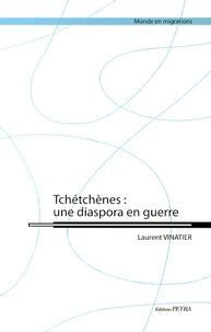 Laurent Vinatier - Tchétchènes : une diaspora en guerre.