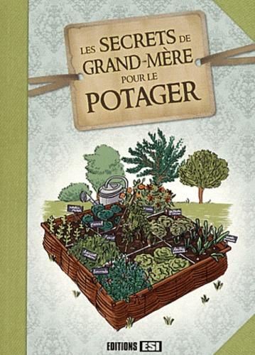 Laurent Vinet - Les Secrets de grand-mère pour le potager.