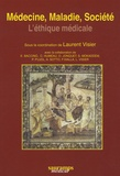 Laurent Visier et Eric Baccino - Médecine, maladie, société - L'éthique médicale.