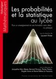 Laurent Vivier - Les probabilités et la statistique au lycée - Pour un enseignement et une formation sans aléa... ou presque.