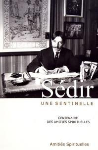 Laurent Voegele - Sédir, une sentinelle - Centenaire des Amitiés spirituelles.