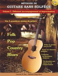 Laurent-W Boy - Méthode de guitare sans solfège - Tome 1, Débutant (accompagnement et improvisation). 1 CD audio