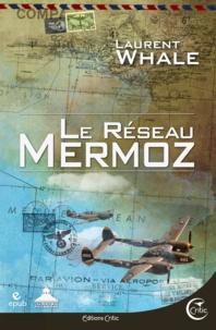 Laurent Whale - Le Réseau Mermoz.