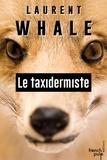 Laurent Whale - Le taxidermiste.