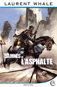 Laurent Whale - Les damnés de l'asphalte.