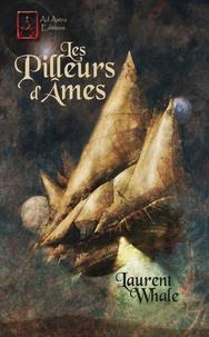 Laurent Whale - Les pilleurs d'âmes.