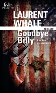 Laurent Whale - Les Rats de poussière Tome 1 : Goodbye Billy.