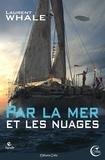 Laurent Whale - Par la mer et les nuages.