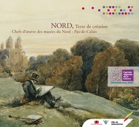 Laurent Wiard et Stéphanie Deschamps - Nord, Terre de création - Chefs-d'oeuvre des musées du Nord - Pas-de-Calais.