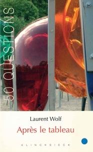 Laurent Wolf - Après le tableau.
