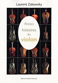 Laurent Zakowsky - Petites histoires du violon.