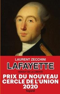 Laurent Zecchini - Lafayette, héraut de la liberté.