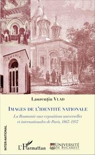 Images de lidentité nationale - La Roumanie aux expositions universelles et internationales de Paris, 1867-1937.pdf