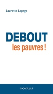 Laurette Lepage - Debout les pauvres.
