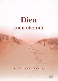Laurette Lepage - Dieu mon chemin.
