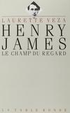 Laurette Veza - Henry James - Le champ du regard.