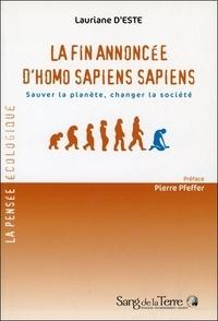 Lauriane d' Este - La fin annoncée d'Homo sapiens sapiens - Sauver la planète, changer la société.