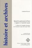 Lauriane Kadlec - Quand le parlement de Paris s'oppose à l'autorité royale - L'affaire de la chambre de justice de l'Arsenal (14 juin 1631-mars 1632).