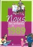 Lauriane Mège - Nous, les enfants de 1989 - De la naissance à l'âge adulte.