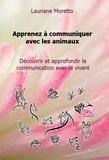 Lauriane Moretto - Apprenez à communiquer avec les animaux.