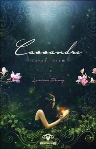 Lauriane Pernez - Cassandre Tome 2 : Carpe Diem.