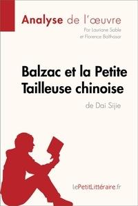 Lauriane Sable et  Florence Balthasar - Balzac et la Petite Tailleuse chinoise de Dai Sijie (Analyse de l'oeuvre) - Comprendre la littérature avec lePetitLittéraire.fr.