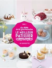Lauriane Tiberghien et Grégoire Hueber - La bible de la gourmandise - + de 200 recettes.