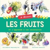 Laurianne Chevalier et Guillemette Resplandy-Taï - Je découvre les fruits et j'apprends à les reconnaître.