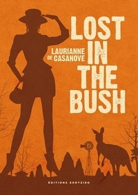 Laurianne de Casanove - Lost in the Bush.