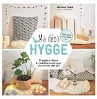 Laurianne Foyard - Ma déco hygge - 20 projets à réaliser à la machine à coudre pour se sentir bien chez soi !.