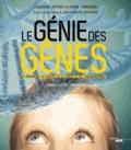 Laurianne Geffroy et Pierre Tambourin - Le génie des gènes - La génomique au service de la santé et de l'environnement.