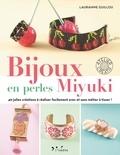 Laurianne Guillou - Bijoux en perles Miyuki - 40 jolies créations à réaliser facilement au métier à tisser.