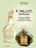 Laurianne Millot et Odile Thiriot - F. Millot, perfumer - From Eau Magique to Crêpe de Chine, the history of a family.