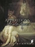 Lauric Guillaud et Gérald Préher - Apparitions fantastiques - Apparition et disparition dans la fiction brève (littérature et arts de l'image).
