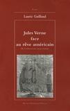 Lauric Guillaud - Jules Verne face au rêve américain.
