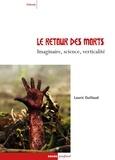Lauric Guillaud - Le retour des morts - Imaginaire, science, verticalité.