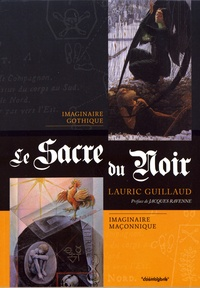 Lauric Guillaud - Le sacre du noir - Imaginaire gothique, imaginaire maçonnique.