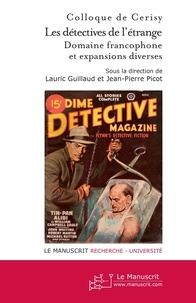 Lauric Guillaud et Jean-Pierre Picot - Les détectives de l'étrange - Tome 2, Domaine francophone et expansions diverses.