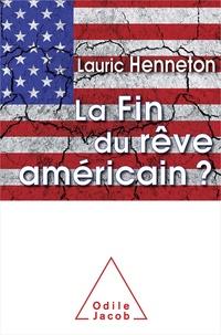 Lauric Henneton - La fin du rêve américain ?.
