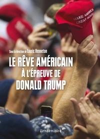 Lauric Henneton - Le Rêve américain à l'épreuve de Donald Trump.