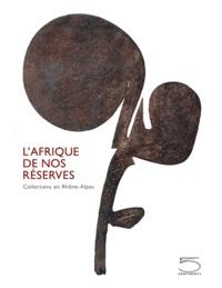 Laurick Zerbini - L'Afrique de nos réserves - Collections en Rhône-Alpes.