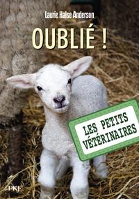 Laurie Anderson - Les Petits Vétérinaires Tome 17 : Oublié !.
