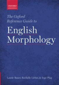 Laurie Bauer et Rochelle Lieber - The Oxford Reference Guide to English Morphology.